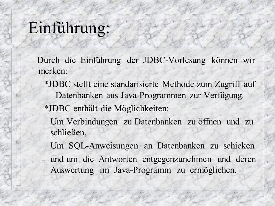 Einführung: Durch die Einführung der JDBC-Vorlesung können wir merken: