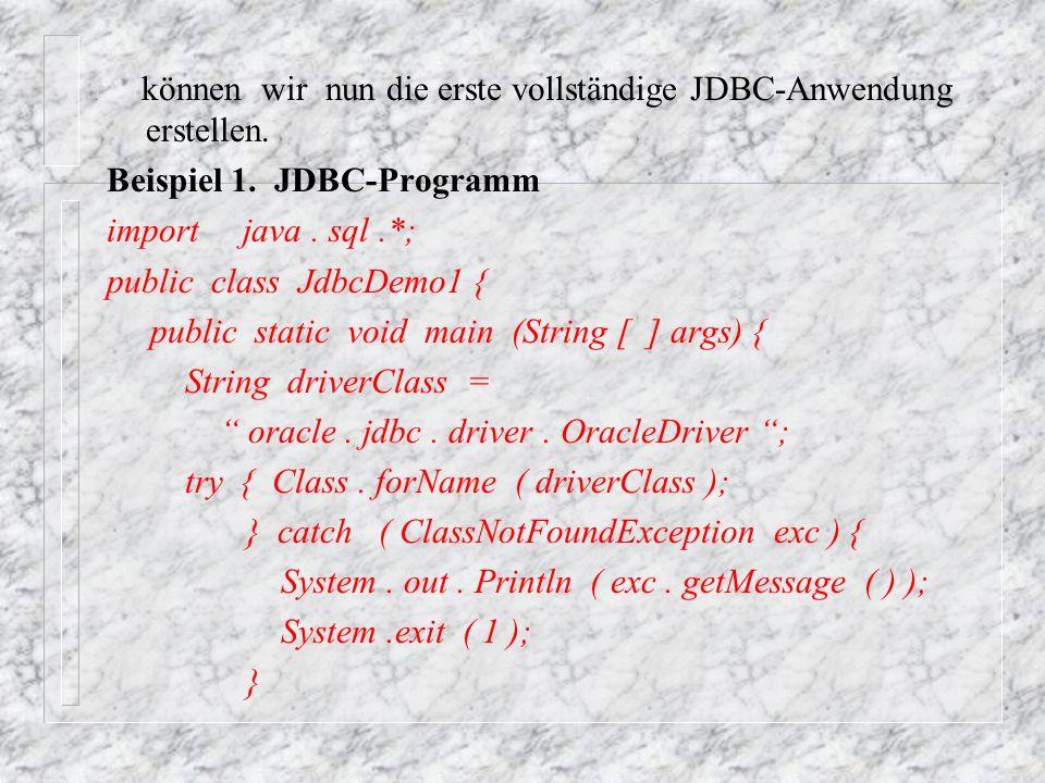 können wir nun die erste vollständige JDBC-Anwendung erstellen.