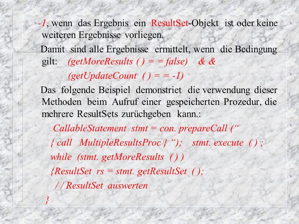 -1, wenn das Ergebnis ein ResultSet-Objekt ist oder keine weiteren Ergebnisse vorliegen.