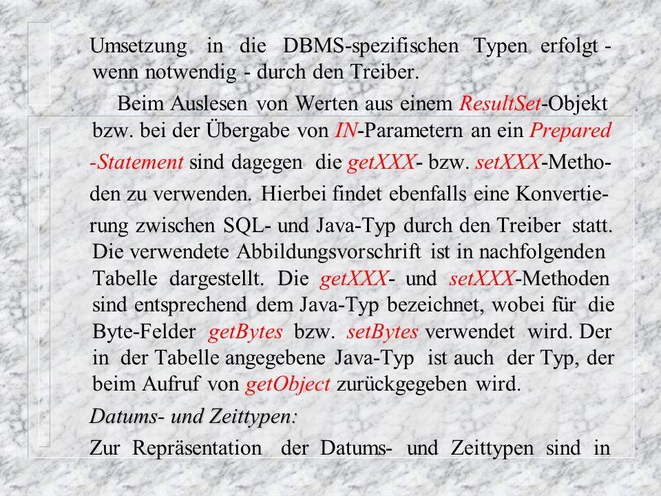 Umsetzung in die DBMS-spezifischen Typen erfolgt - wenn notwendig - durch den Treiber.