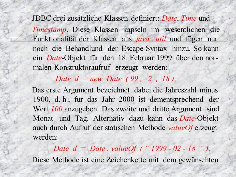 JDBC drei zusätzliche Klassen definiert: Date, Time und