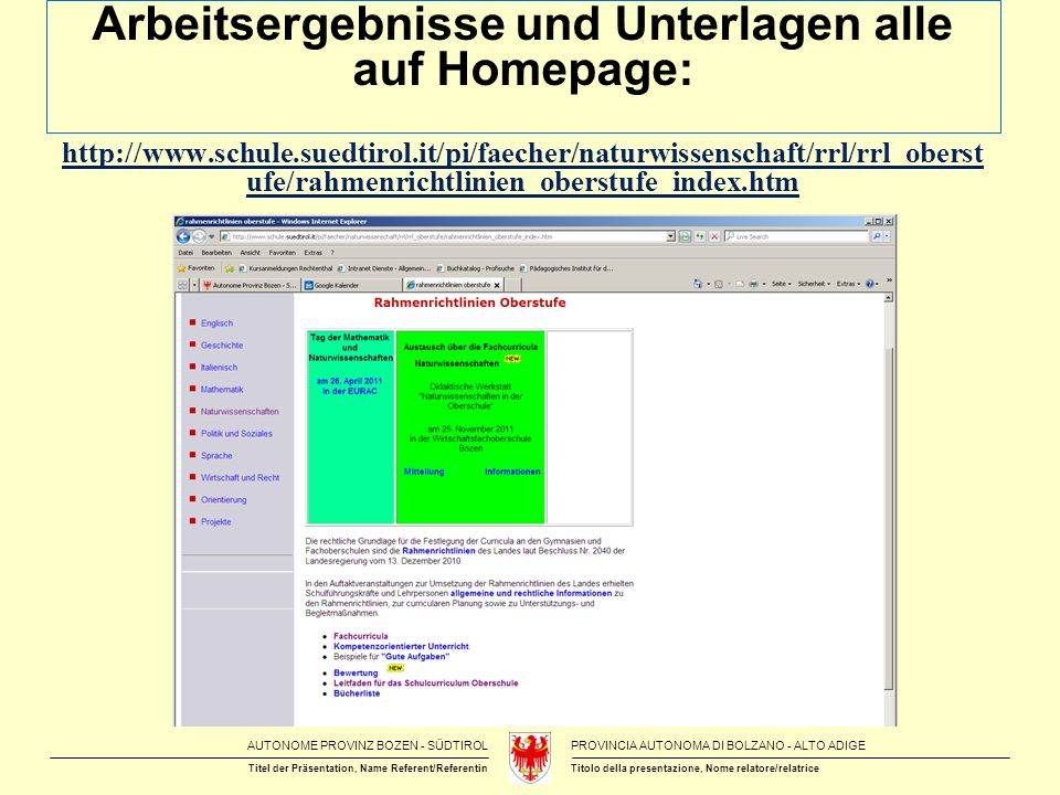 Arbeitsergebnisse und Unterlagen alle auf Homepage: http://www. schule