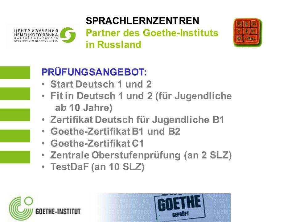SPRACHLERNZENTREN Partner des Goethe-Instituts in Russland. PRÜFUNGSANGEBOT: Start Deutsch 1 und 2.