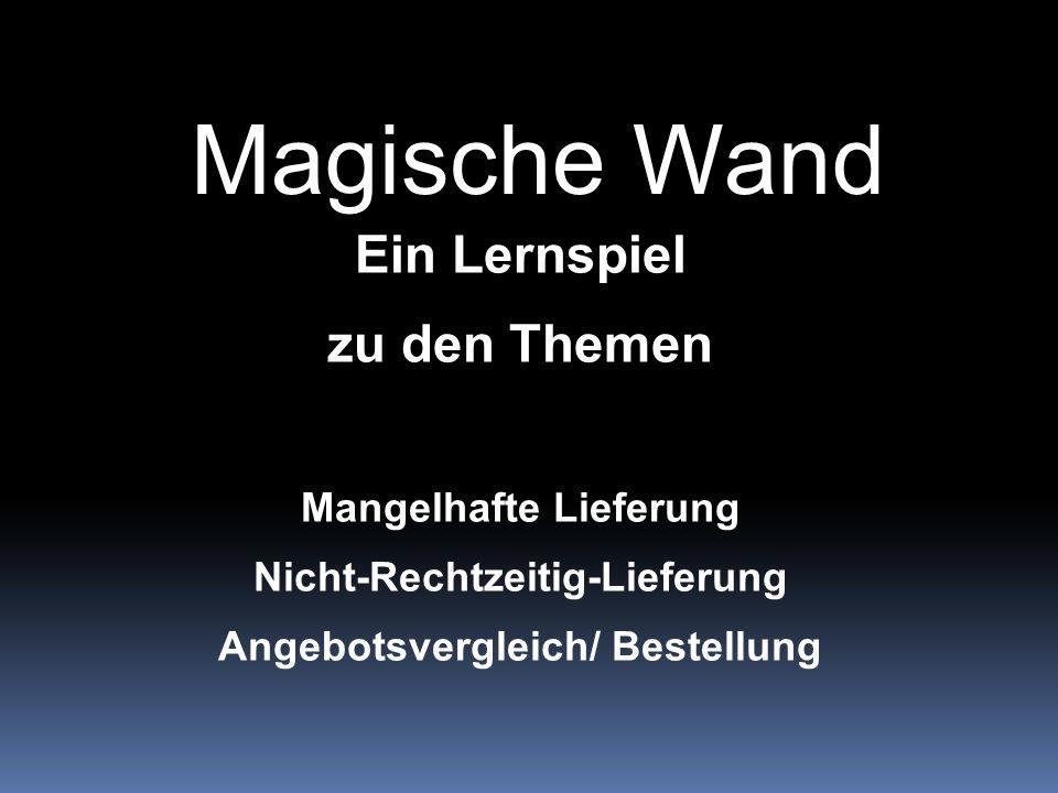 Magische Wand Ein Lernspiel zu den Themen Mangelhafte Lieferung
