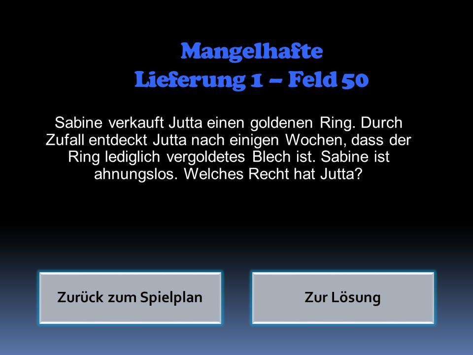 Mangelhafte Lieferung 1 – Feld 50