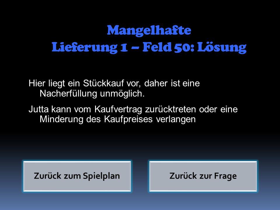 Mangelhafte Lieferung 1 – Feld 50: Lösung