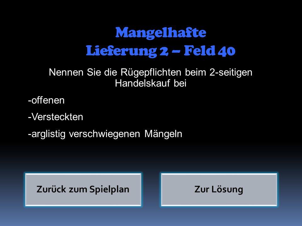 Mangelhafte Lieferung 2 – Feld 40