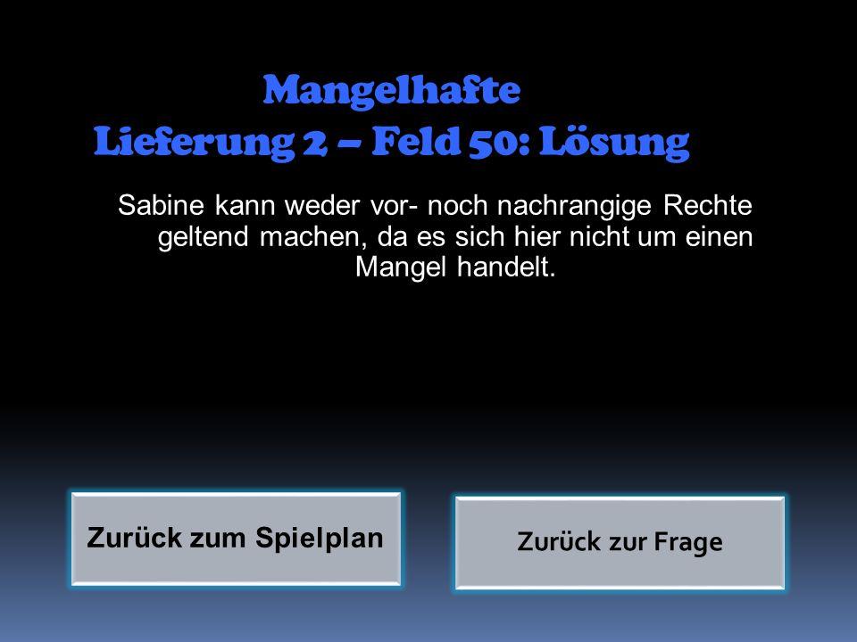 Mangelhafte Lieferung 2 – Feld 50: Lösung