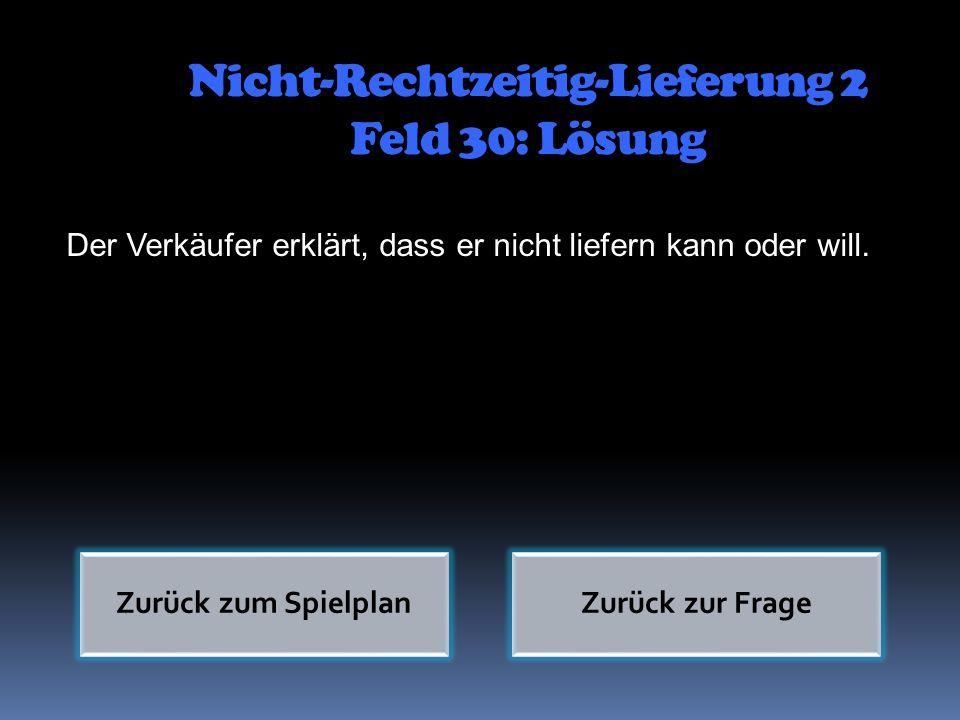 Nicht-Rechtzeitig-Lieferung 2 Feld 30: Lösung