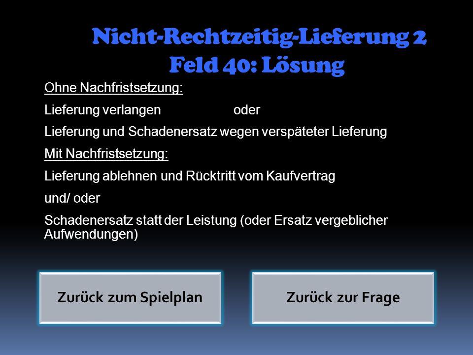 Nicht-Rechtzeitig-Lieferung 2 Feld 40: Lösung