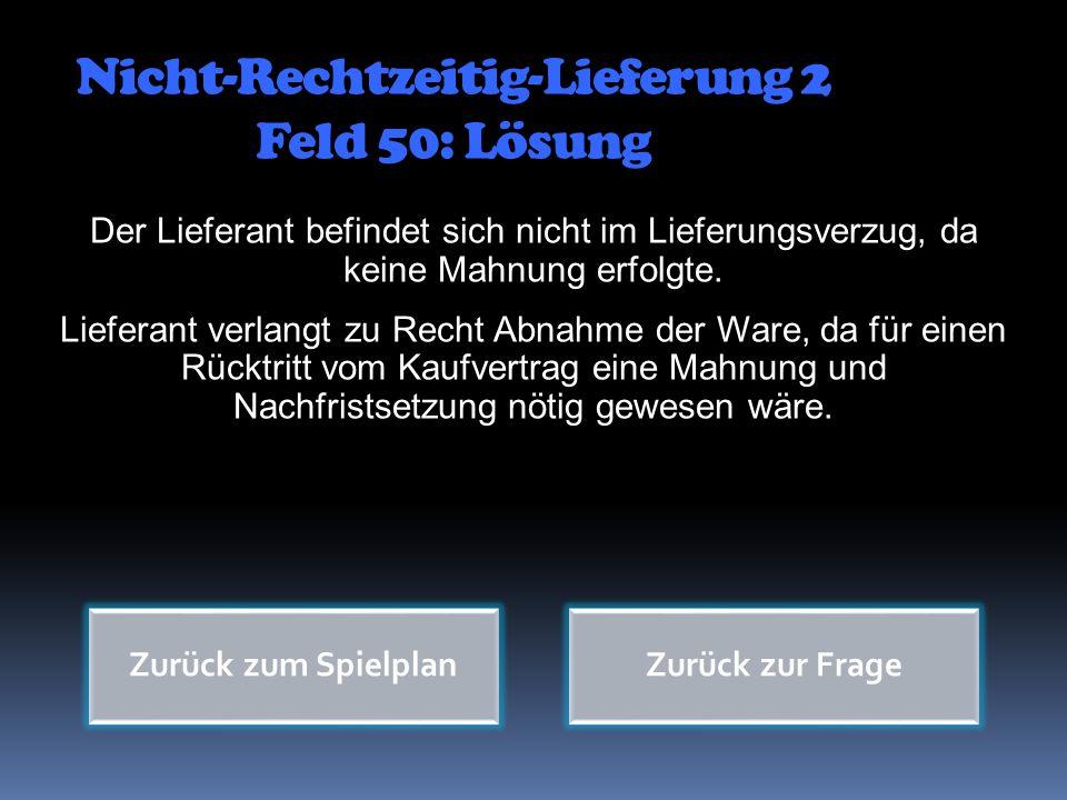 Nicht-Rechtzeitig-Lieferung 2 Feld 50: Lösung