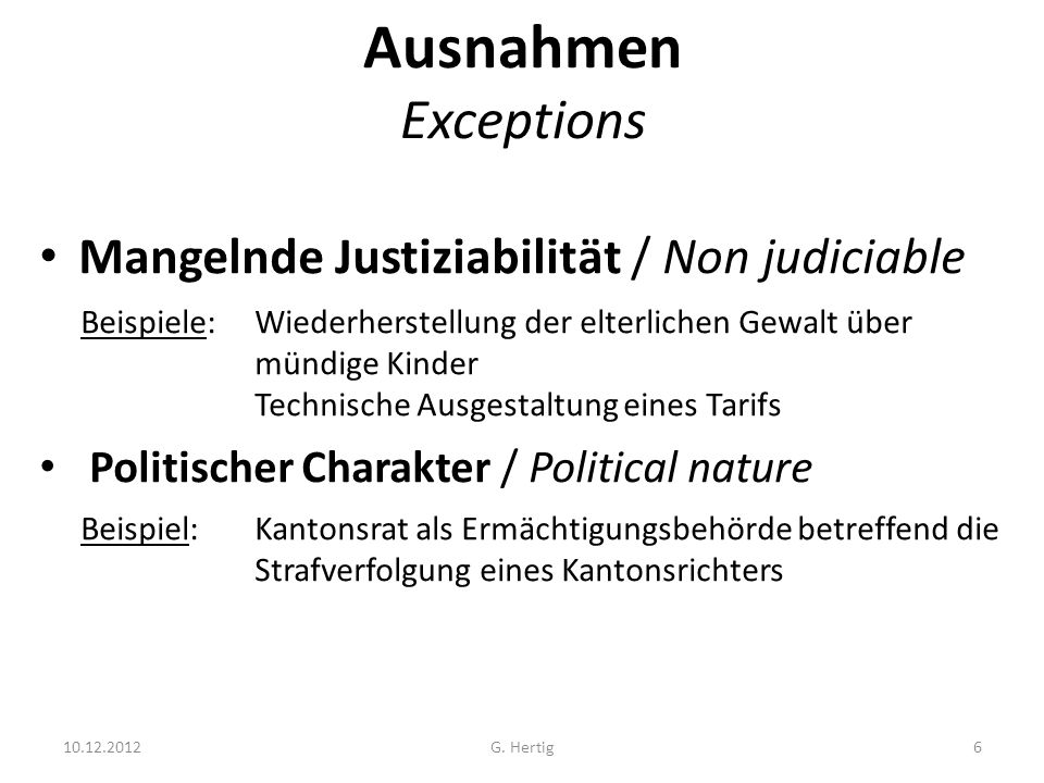 Ausnahmen Exceptions Mangelnde Justiziabilität / Non judiciable