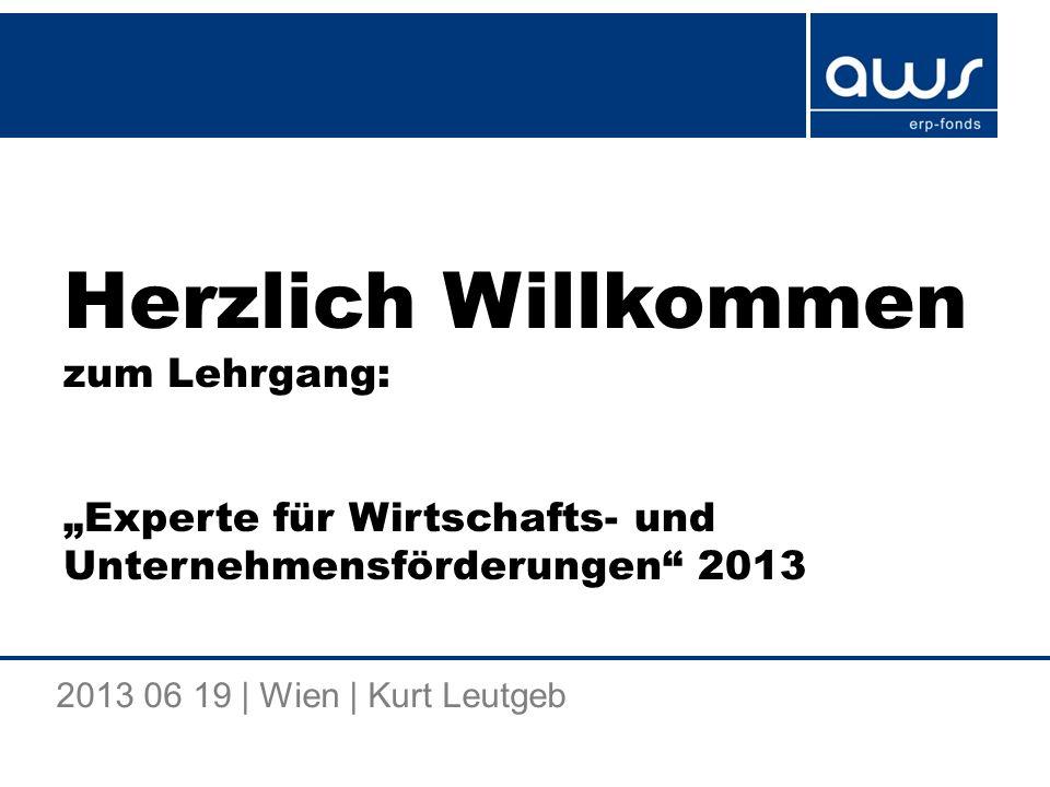 """Herzlich Willkommen zum Lehrgang: """"Experte für Wirtschafts- und Unternehmensförderungen 2013"""