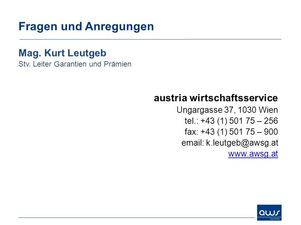 Fragen und Anregungen Mag. Kurt Leutgeb austria wirtschaftsservice