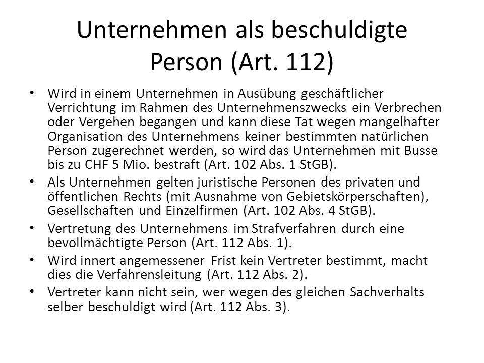 Unternehmen als beschuldigte Person (Art. 112)
