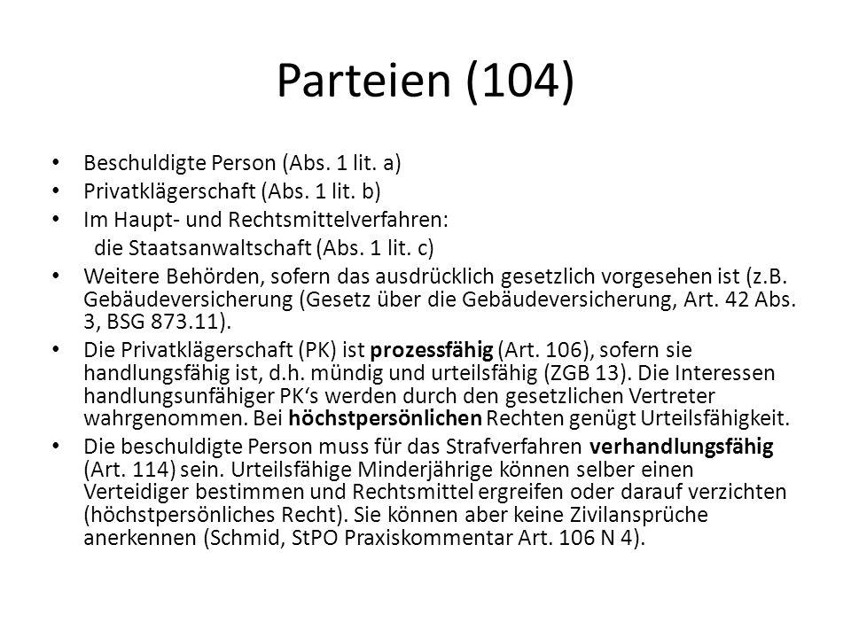 Parteien (104) Beschuldigte Person (Abs. 1 lit. a)