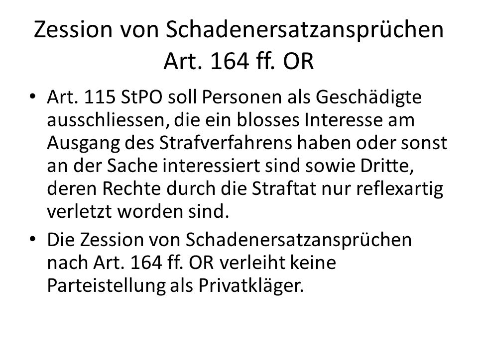 Zession von Schadenersatzansprüchen Art. 164 ff. OR