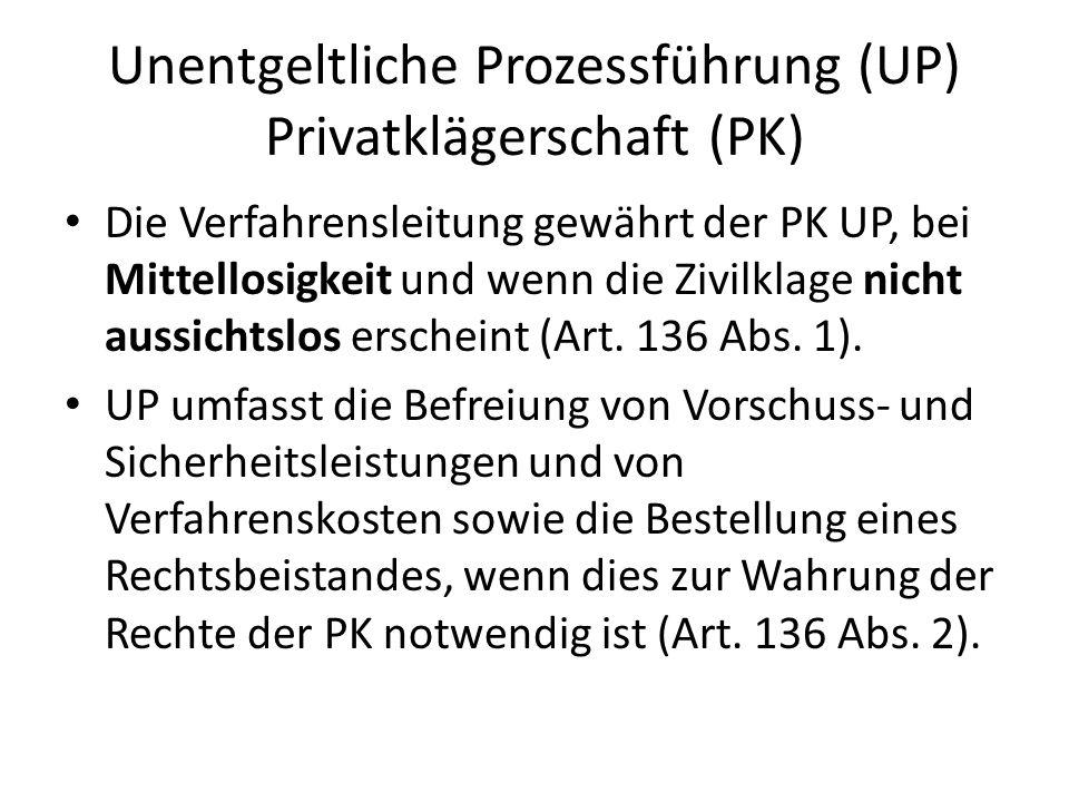 Unentgeltliche Prozessführung (UP) Privatklägerschaft (PK)