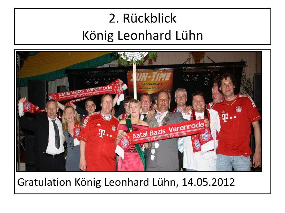 2. Rückblick König Leonhard Lühn