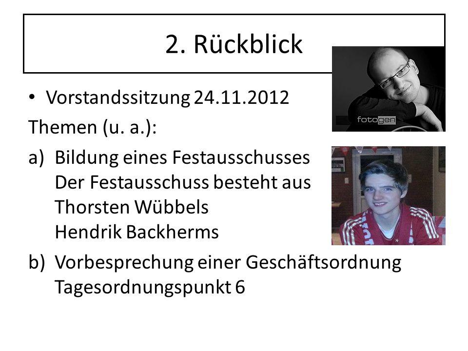 2. Rückblick Vorstandssitzung 24.11.2012 Themen (u. a.):