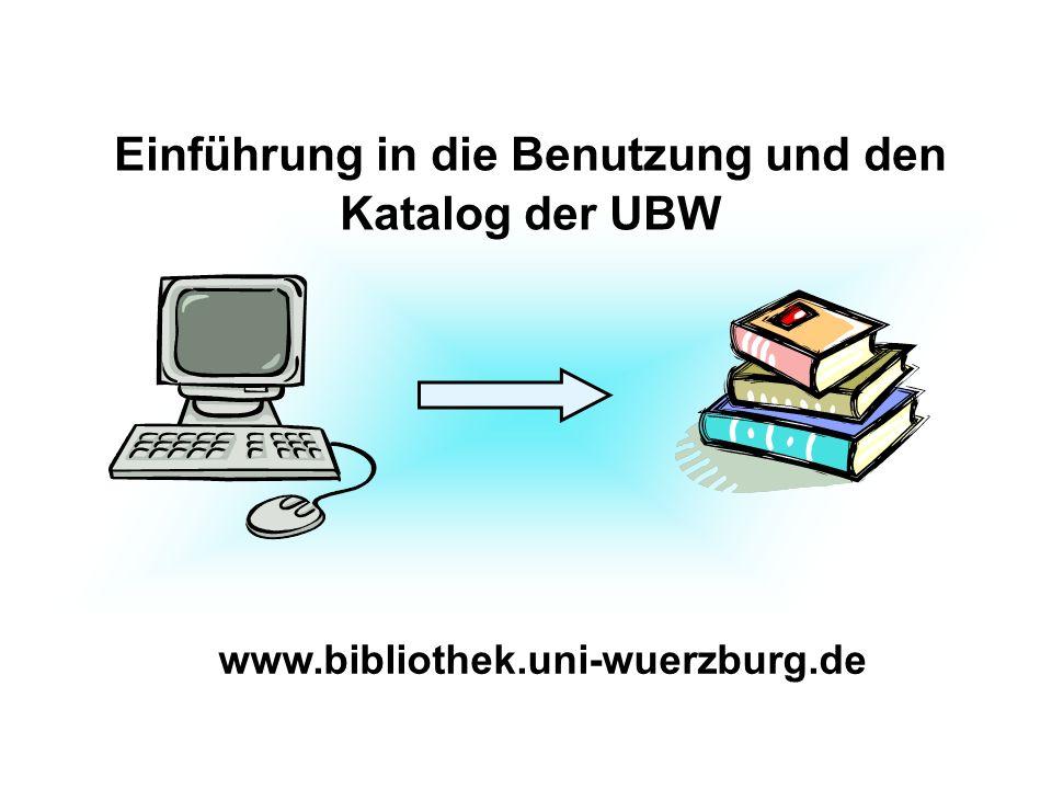Einführung in die Benutzung und den Katalog der UBW