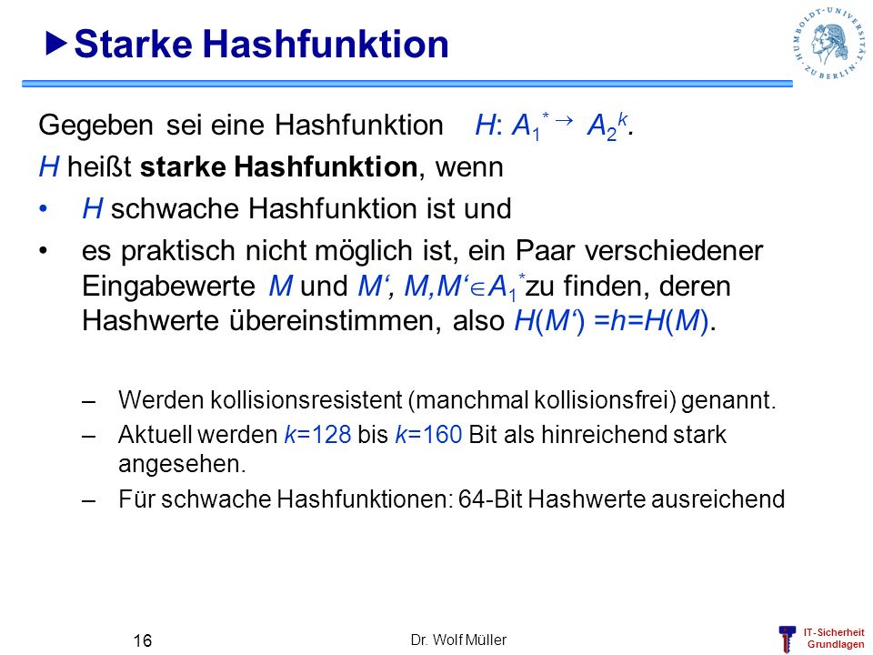 Starke Hashfunktion Gegeben sei eine Hashfunktion H: A1*  A2k.