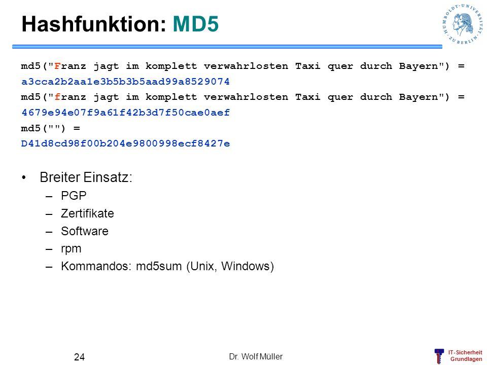 Hashfunktion: MD5 Breiter Einsatz: PGP Zertifikate Software rpm