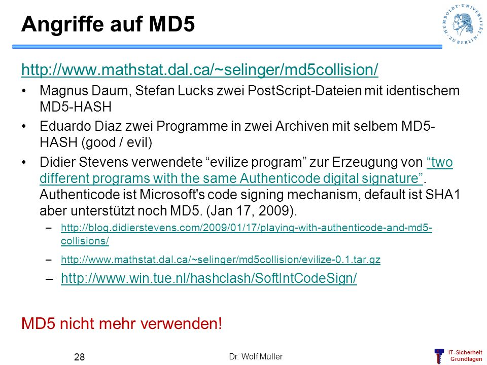 Angriffe auf MD5 http://www.mathstat.dal.ca/~selinger/md5collision/
