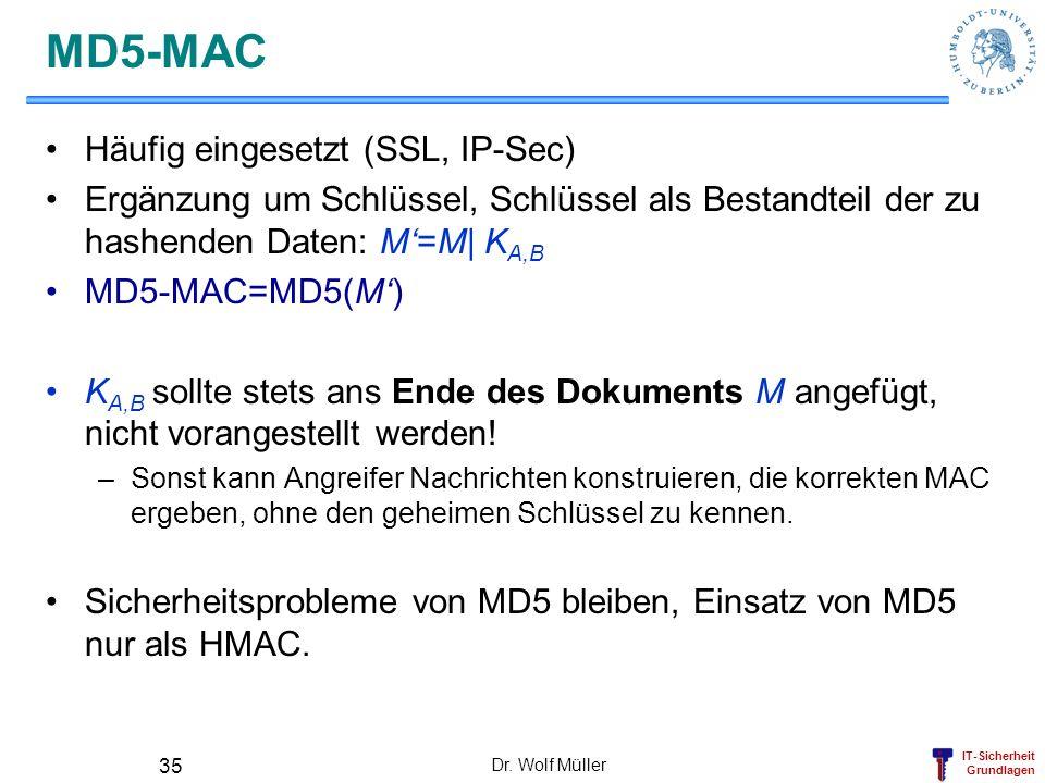 MD5-MAC Häufig eingesetzt (SSL, IP-Sec)