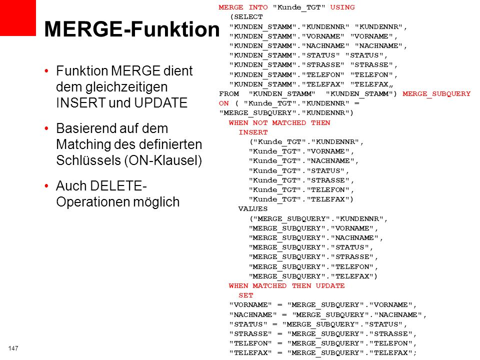 MERGE INTO Kunde_TGT USING (SELECT KUNDEN_STAMM