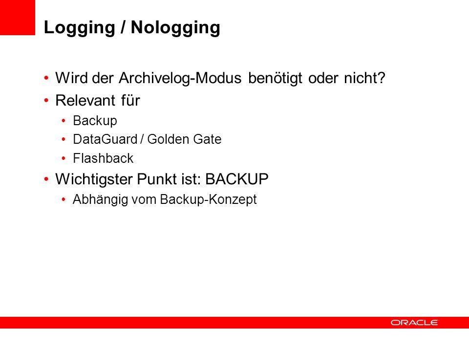 Logging / Nologging Wird der Archivelog-Modus benötigt oder nicht