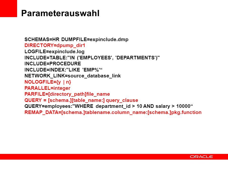 Parameterauswahl SCHEMAS=HR DUMPFILE=expinclude.dmp