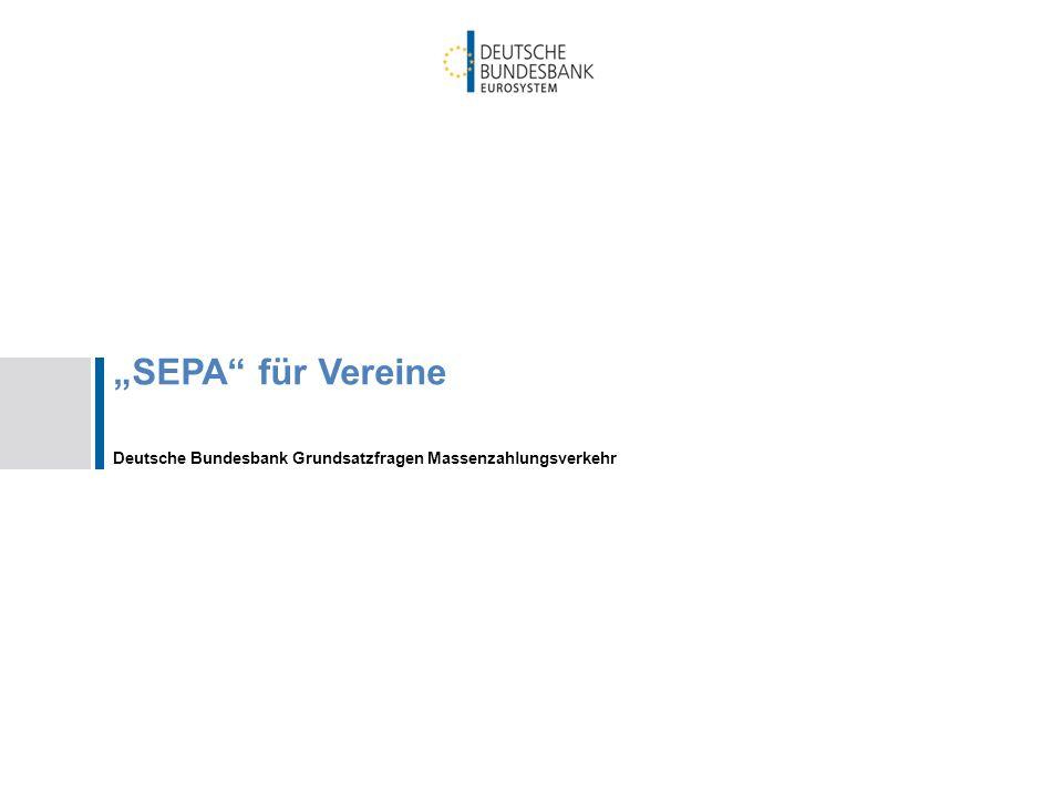 """""""SEPA für Vereine Deutsche Bundesbank Grundsatzfragen Massenzahlungsverkehr"""