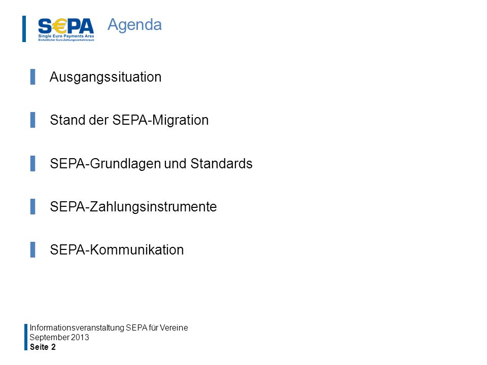 Agenda Ausgangssituation Stand der SEPA-Migration