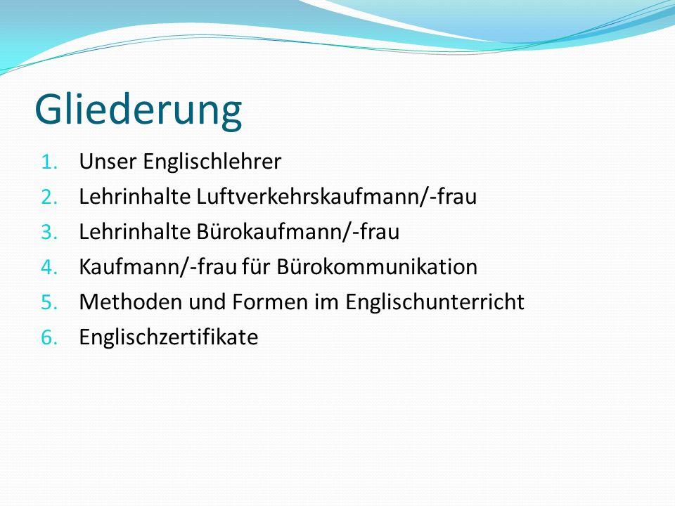 Gliederung Unser Englischlehrer Lehrinhalte Luftverkehrskaufmann/-frau