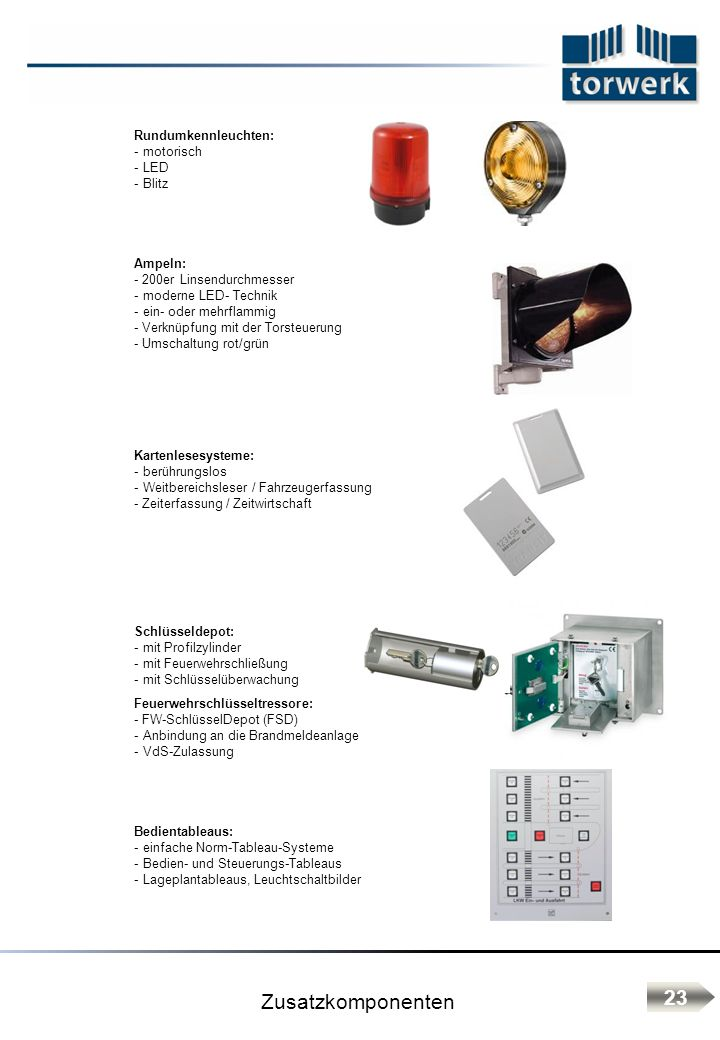 Zusatzkomponenten 23 Rundumkennleuchten: motorisch LED Blitz Ampeln: