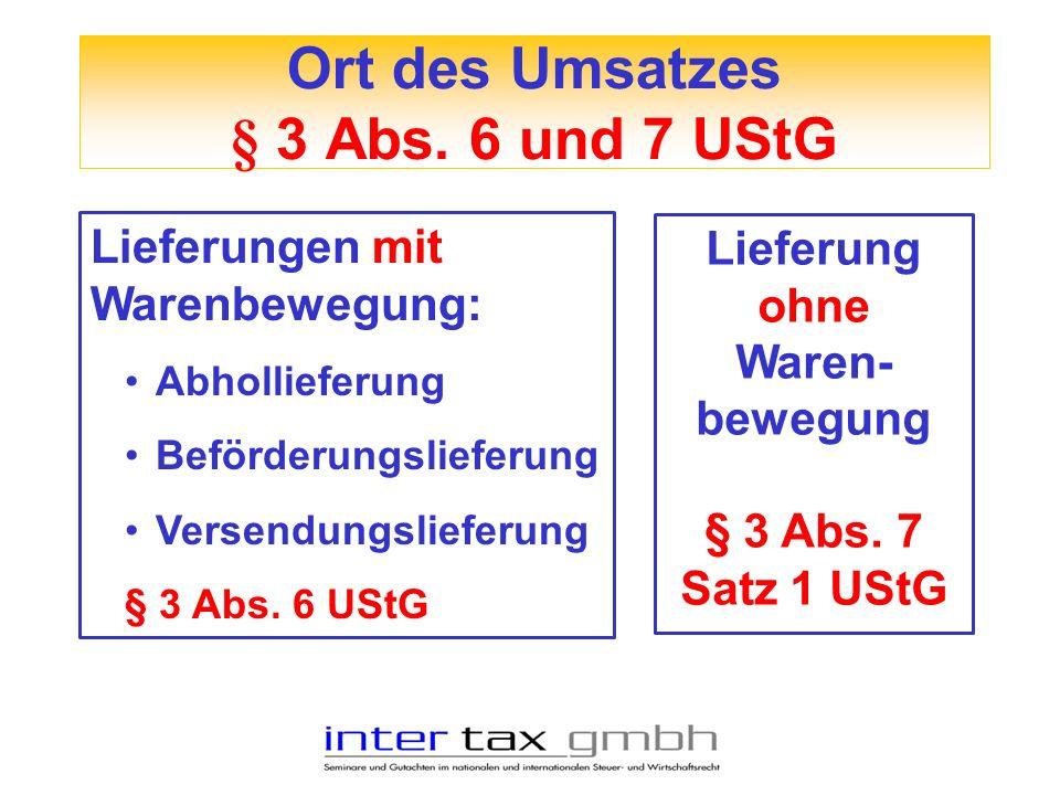 Ort des Umsatzes § 3 Abs. 6 und 7 UStG