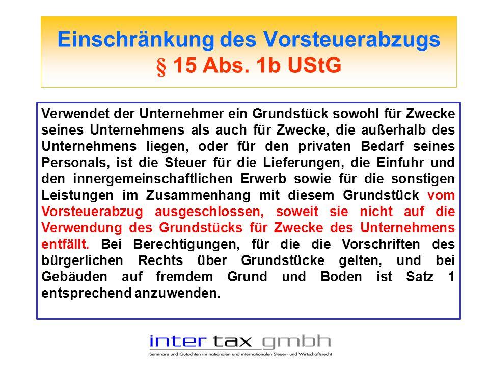 Einschränkung des Vorsteuerabzugs § 15 Abs. 1b UStG