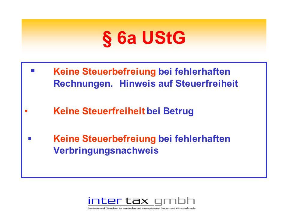 § 6a UStG Keine Steuerbefreiung bei fehlerhaften Rechnungen. Hinweis auf Steuerfreiheit. Keine Steuerfreiheit bei Betrug.