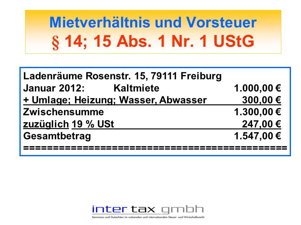 Mietverhältnis und Vorsteuer § 14; 15 Abs. 1 Nr. 1 UStG