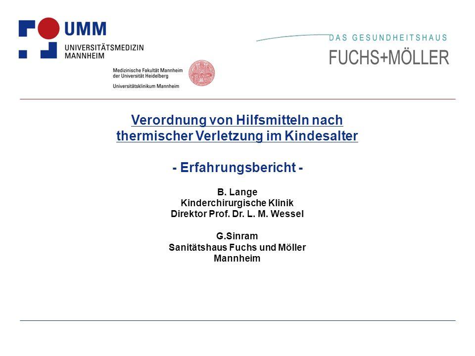 Verordnung von Hilfsmitteln nach thermischer Verletzung im Kindesalter - Erfahrungsbericht - B.