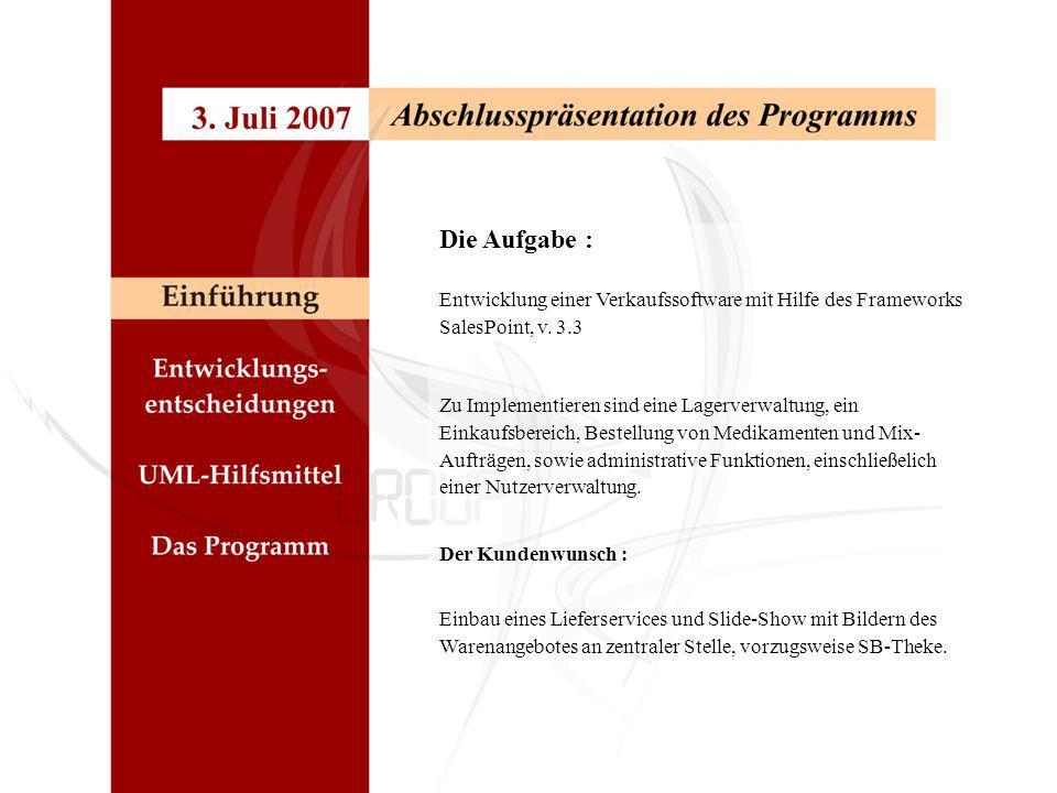 Die Aufgabe : Entwicklung einer Verkaufssoftware mit Hilfe des Frameworks SalesPoint, v. 3.3.