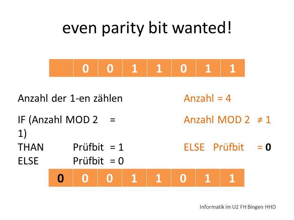 even parity bit wanted! 1 1 Anzahl der 1-en zählen