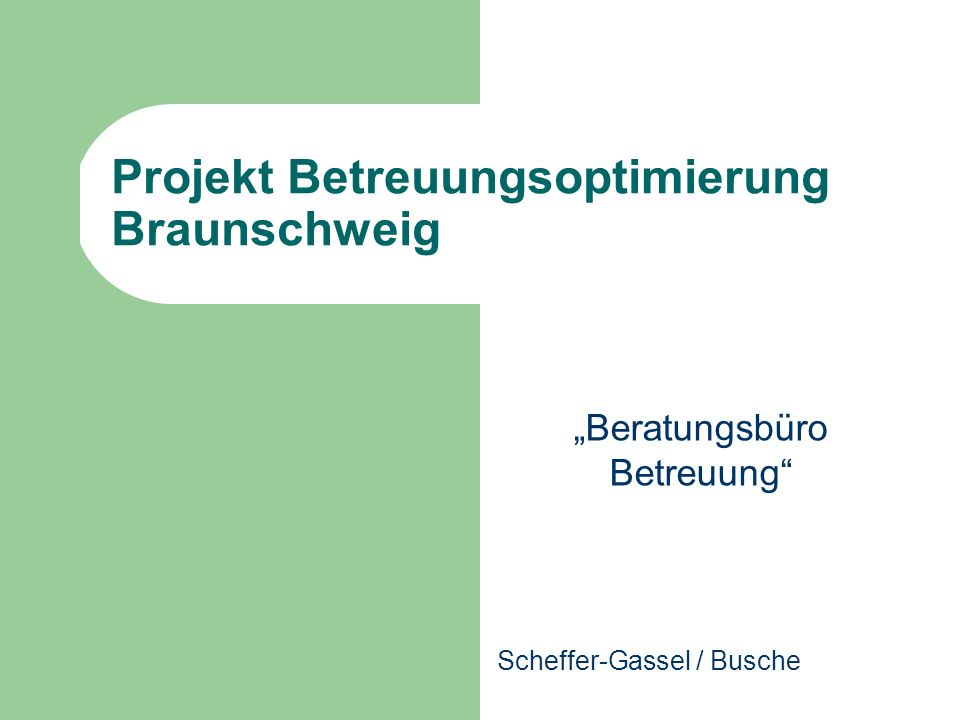Projekt Betreuungsoptimierung Braunschweig