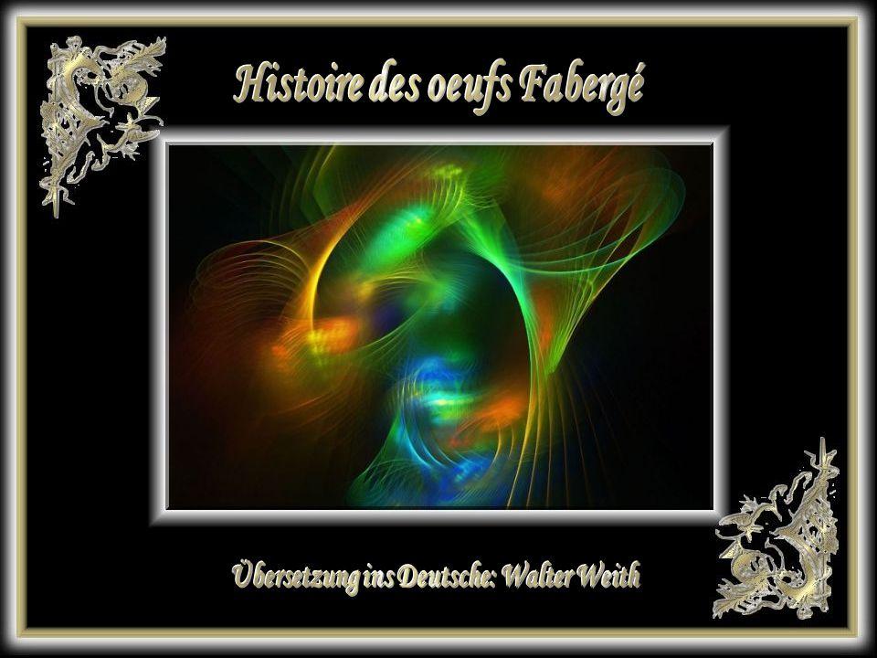 Histoire des oeufs Fabergé Übersetzung ins Deutsche: Walter Weith