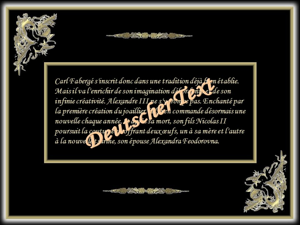 Carl Fabergé s inscrit donc dans une tradition déjà bien établie