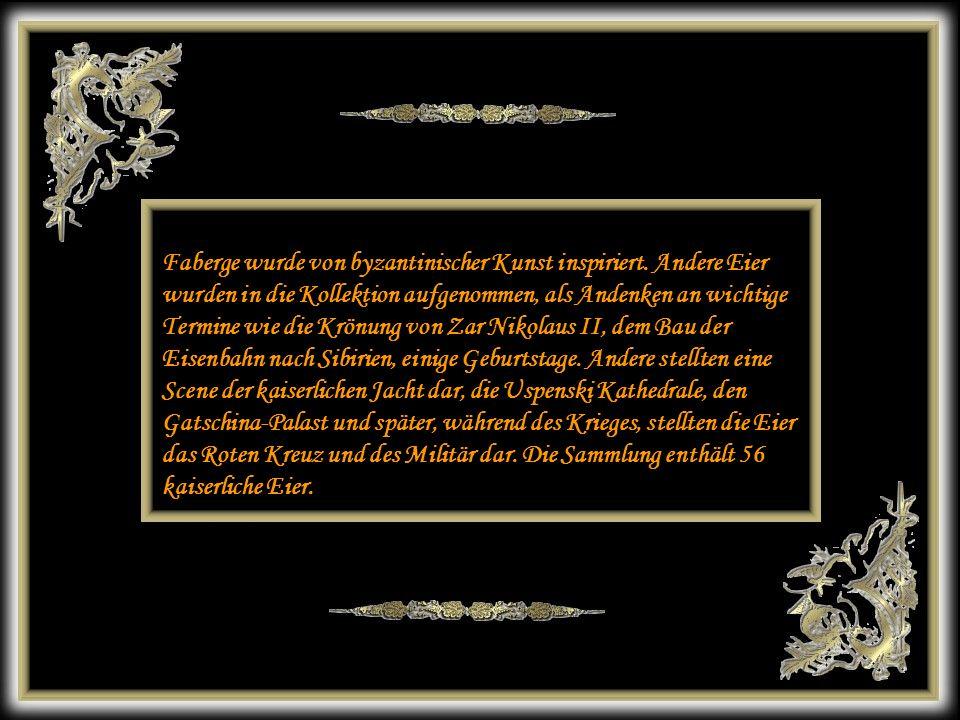 Faberge wurde von byzantinischer Kunst inspiriert
