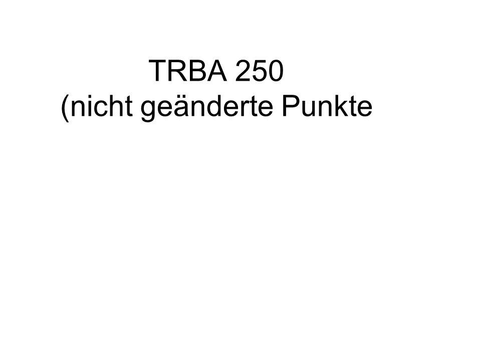 TRBA 250 (nicht geänderte Punkte