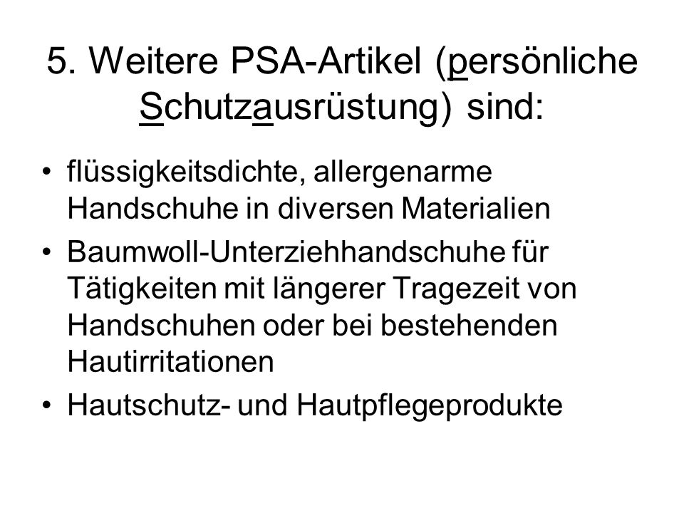 5. Weitere PSA-Artikel (persönliche Schutzausrüstung) sind: