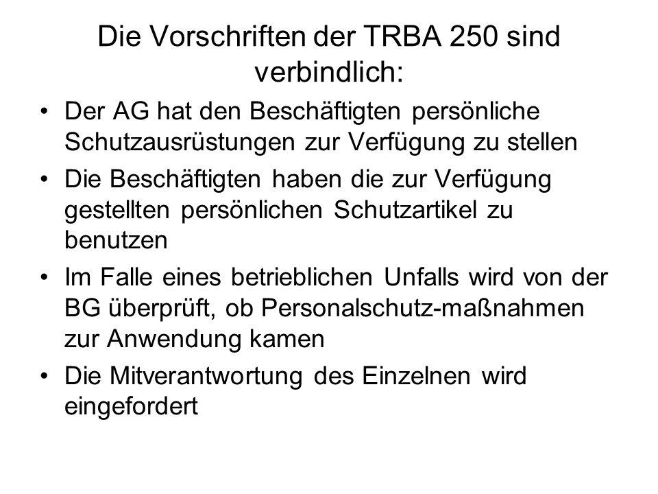 Die Vorschriften der TRBA 250 sind verbindlich: